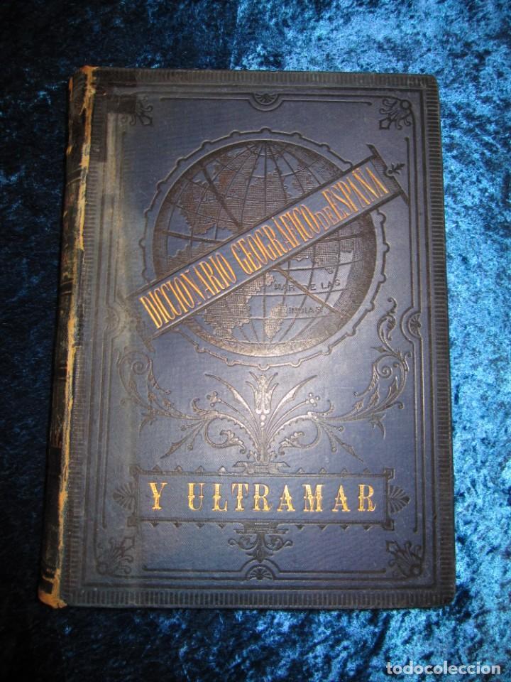 DICCIONARIO GEOGRÁFICO ESPAÑA ULTRAMAR X 1886 RIERA MAPA SORIA, TARRAGONA, TERUEL, TOLEDO, VALENCIA (Libros Antiguos, Raros y Curiosos - Diccionarios)