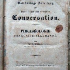Diccionarios antiguos: PHRASÉOLOGIE FRANÇAISE - ALLEMANDE - M. G. FRIES -1838 - ENCUADERNACIÓN IMITANDO PERGAMINO. Lote 247118260