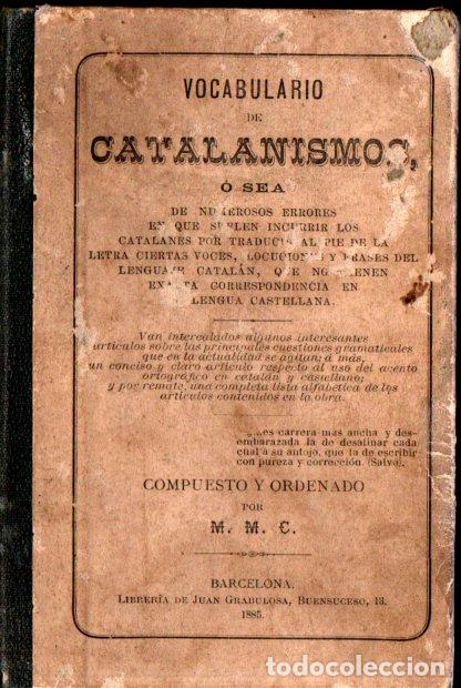 VOCABULARIO DE CATALANISMOS (1885) (Libros Antiguos, Raros y Curiosos - Diccionarios)