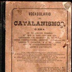 Diccionarios antiguos: VOCABULARIO DE CATALANISMOS (1885). Lote 247143580