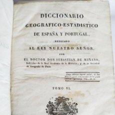Diccionarios antiguos: DICCIONARIO GEOGRAFICO-ESTADISTICO SEBASTIAN DE MIÑANO 1827 TOMO VI. Lote 252808000