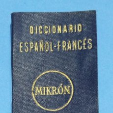 Diccionarios antiguos: MINI DICCIONARIO ESPAÑOL FRANCES MIKRÓN POR ARMANDO GALANT EDITORIAL MAYFE SL 1952. Lote 254642860