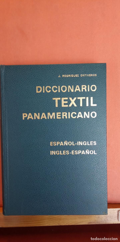 DICCIONARIO TEXTIL PANAMERICANO. ESPAÑOL-INGLES. INGLES-ESPAÑOL. J. RODRIGUEZ ONTIVEROS. SEGUNDA EDI (Libros Antiguos, Raros y Curiosos - Diccionarios)
