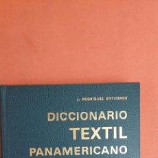Diccionarios antiguos: DICCIONARIO TEXTIL PANAMERICANO. ESPAÑOL-INGLES. INGLES-ESPAÑOL. J. RODRIGUEZ ONTIVEROS. SEGUNDA EDI. Lote 267552704