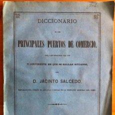 Diccionarios antiguos: DICCIONARIO PUERTOS DE COMERCIO- JACINTO SALCEDO- MADRID 1871. Lote 269942678
