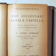 Diccionarios antiguos: CIVERA-SORMANI, J. - NOU DICCIONARI CATALÀ-CASTELLÀ. CASTELLÀ-CATALÀ (2 VOL. - COMPLET) - BARCELONA. Lote 272938358