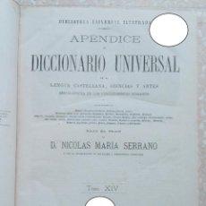 Diccionarios antiguos: APENDICE AL DICCIONARIO UNIVERSAL LENGUA CASTELLANA, CIENCIAS Y ARTES. TOMO XIV. 1881. Lote 274596558