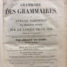 Diccionarios antiguos: GRAMMAIRE DES GRAMMAIRES : OU ANALYSE RAISONEE DES MEILLEURS TRAITES SUR LA LANGUE FRANÇAISE. Lote 276230968