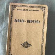 Diccionarios antiguos: DICCIONARIO INGLES - ESPAÑOL, EDICIONES HYMSA 1927. Lote 278807933