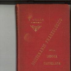 Diccionarios antiguos: DICCIONARIO FRASEOLÓGICO. TOMÁS VILLAR Y SOTO. Lote 279377493
