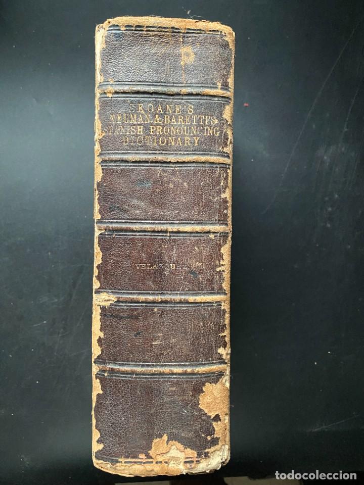 Diccionarios antiguos: PRONOUNCING AND DICTIONARY OF THE SPANISH AND ENGLISH. SEOANES NEUMAN Y BARRETY. NEW YORK, 1860 - Foto 2 - 281801113