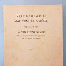 Diccionarios antiguos: VOCABULARIO MALLORQUÍN ESPAÑOL. ANTONIO VIVES GINARD. IMPRENTA MN. ALCOVER, MALLORCA, 1935.. Lote 288456463