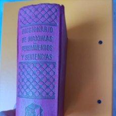 Diccionarios antiguos: DICCIONARIO DE MÁXIMAS, PENSAMIENTOS Y SENTENCIAS- EDITORIAL SINTES. Lote 295282053