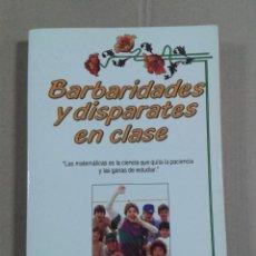 Diccionarios antiguos: BARBARIDADES Y DISPARATES EN CLASE (JAVIER TAPIA RODRÍGUEZ). Lote 296008508