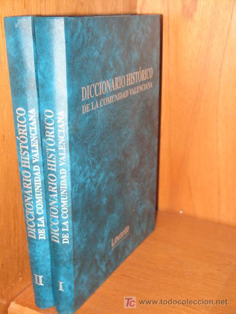 DICCIONARIO HISTÓRICO DE LA COMUNIDAD VALENCIANA 1992 COMPLETO DOS TOMOS (Libros Nuevos - Diccionarios y Enciclopedias - Diccionarios)