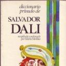 Diccionarios: DALÍ. DICCIONARIO PRIVADO DE SALVADOR DALI. RECOPILADO Y ORDENADO POR MARIO MERINO, . Lote 23354901
