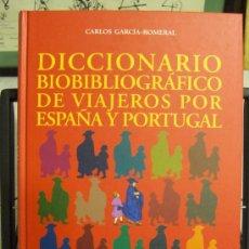 Diccionarios: DICCIONARIO BIOBIBLIOGRÁFICO DE VIAJEROS POR ESPAÑA Y PORTUGAL.. Lote 38034582
