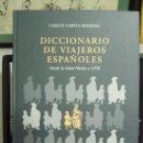 Diccionarios: DICCIONARIO DE VIAJEROS ESPAÑOLES. DESDE LA EDAD MEDIA A 1970. Lote 38034690