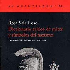 Diccionarios: DICCIONARIO CRITICO DE MITOS Y SIMBOLOS DEL NAZISMO, SALA, ROSA GASTOS DE ENVIO GRATIS. Lote 130955023