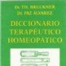 Diccionarios: DICCIONARIO TERAPEUTICO HOMEOPATICO BRUCKNER - ALVAREZ GASTOS DE ENVIO GRATIS. Lote 45826191