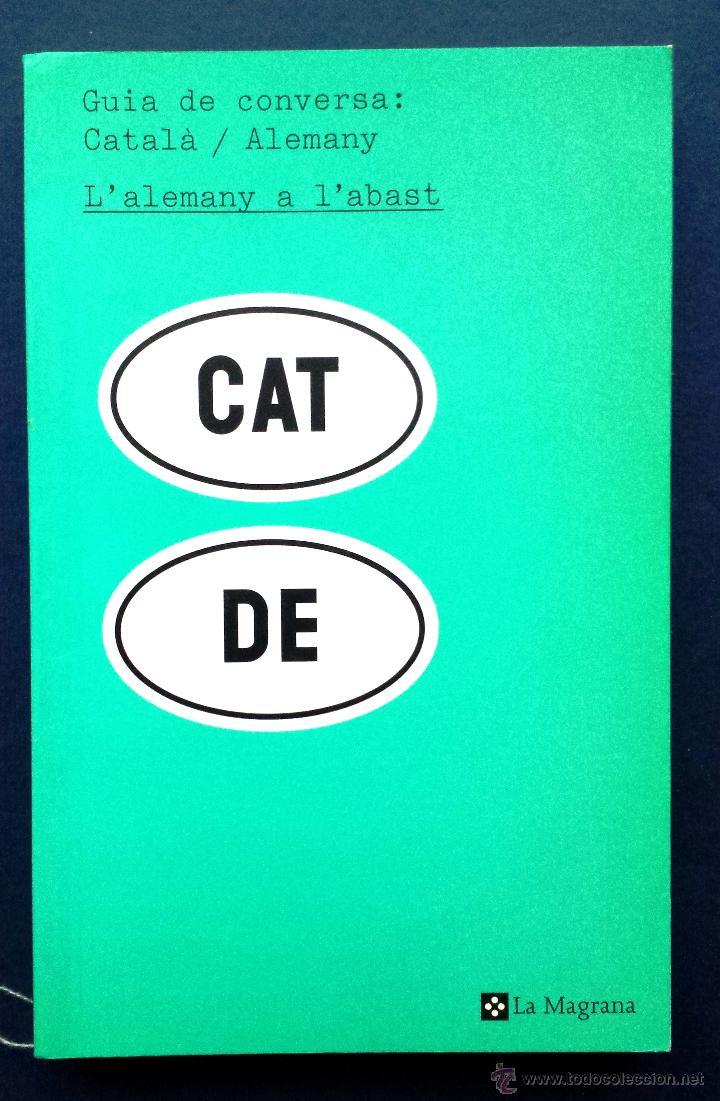 GUIA DE CONVERSA : CATALÀ / ALEMANY - L'ALEMAY A L'ABAST - CAT DE LA MAGRANA (Libros Nuevos - Diccionarios y Enciclopedias - Diccionarios)