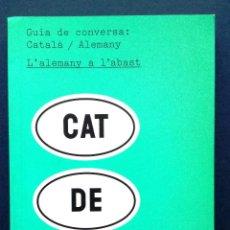 Diccionarios: GUIA DE CONVERSA : CATALÀ / ALEMANY - L'ALEMAY A L'ABAST - CAT DE LA MAGRANA. Lote 50922134