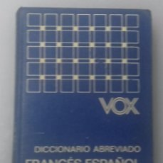 Diccionarios: DICCIONARIO ABREVIADO FRANCES-ESPAÑOL VOX, AÑO 1978, 660 PÁGINAS. Lote 82885556