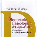 Diccionarios: DICCIONARIOS. DICCIONARIO FRASEOLOGICO DEL SIGLO DE ORO - JULIO CEJADOR Y FRAUCA (CARTONÉ). Lote 86833800