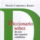 Diccionarios: DICCIONARIOS. DICCIONARIO SOHEZ DE USO DEL ESPAÑOL COTIDIANO - DELFÍN CARBONELL BASSET (CARTONÉ). Lote 86881432