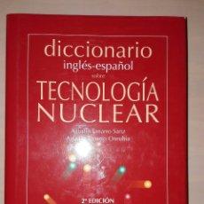 Diccionarios: DICCIONARIO INGLÉS-ESPAÑOL TECNOLOGÍA NUCLEAR . Lote 108884199
