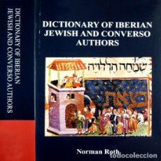 Diccionarios: ROTH, NORMAN. DICTIONARY OF IBERIAN JEWISH AND CONVERSO AUTHORS. 2008.. Lote 106178707