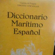 Livres: DICCIONARIO MARITIMO ESPAÑOL . CAPITAN DE FRAGATA TIMOTEO OSCALAN, MUSEO NAVAL DE MADRID . Lote 106949307