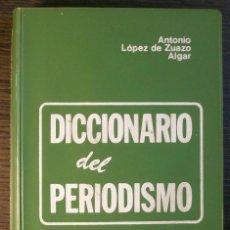 Diccionarios: DICCIONARIO DEL PERIODISMO. ANTONIO LOPEZ DE ZUAZO ALGAR. 1977. Lote 116962183