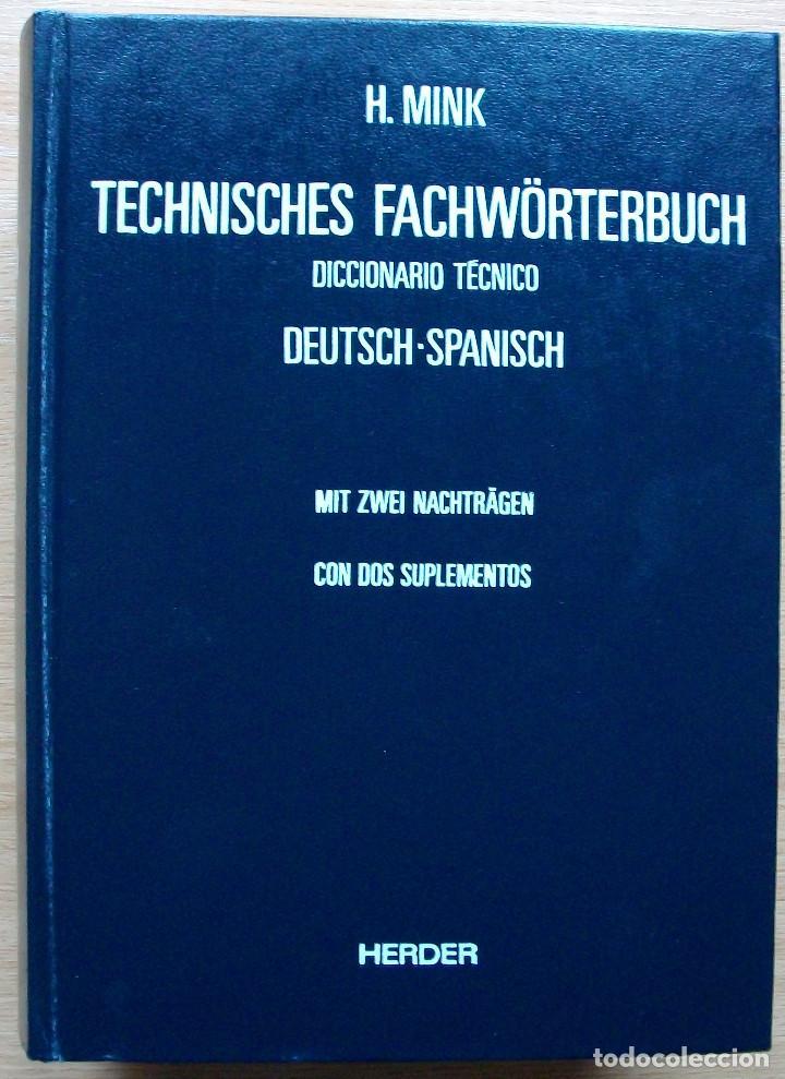 TECHNISCHES FACHWÖRTERBUCH. DICCIONARIO TECNICO. DEUTSCH-SPANISCH. H. MINK. BAND I. 1990 (Libros Nuevos - Diccionarios y Enciclopedias - Diccionarios)