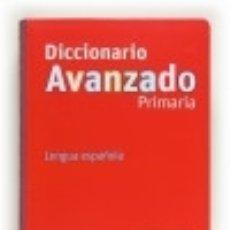 Diccionarios: DICCIONARIO AVANZADO PRIMARIA, LENGUA ESPAÑOLA. Lote 71568209