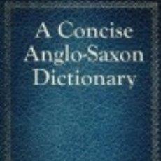 Diccionarios: A CONCISE ANGLO-SAXON DICTIONARY. Lote 70999405