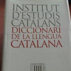 Diccionarios: DICCIONARI DE LA LLENGUA CATALANA INSTITUT D' ESTUDIS CATALANS. Lote 130183148