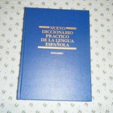 Diccionarios: NUEVO DICCIONARIO PRACTICO DE LA LENGUA ESPAÑOLA . EDILIBRO.. Lote 130756496