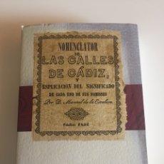 Diccionarios: NOMENCLATOR DE LAS CALLES DE CÁDIZ Y SU SIGNIFICADO. 1856 (FACCIMIL). Lote 132134118