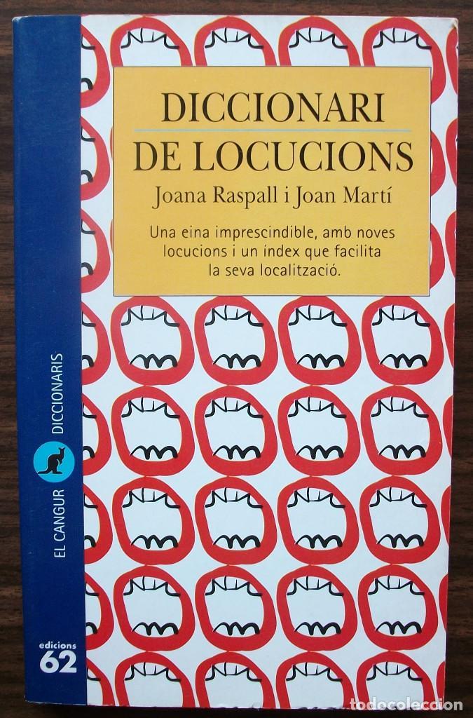 DICCIONARI DE LOCUCIONS. JOANA RASPALL I JOAN MARTI. (Libros Nuevos - Diccionarios y Enciclopedias - Diccionarios)