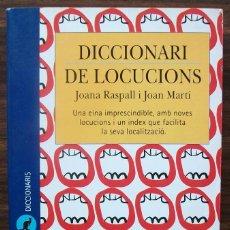 Diccionarios: DICCIONARI DE LOCUCIONS. JOANA RASPALL I JOAN MARTI.. Lote 135559202