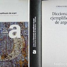 Diccionarios: RUIZ, CIRIACO. DICCIONARIO EJEMPLIFICADO DE ARGOT ESPAÑOL. 2001.. Lote 136015218