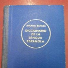 Diccionarios: BJS.DICCIONARIO DE LA LENGUA ESPAÑOLA.ATILANO RANCES.EDT RAMON SOPENA. . . Lote 136453126