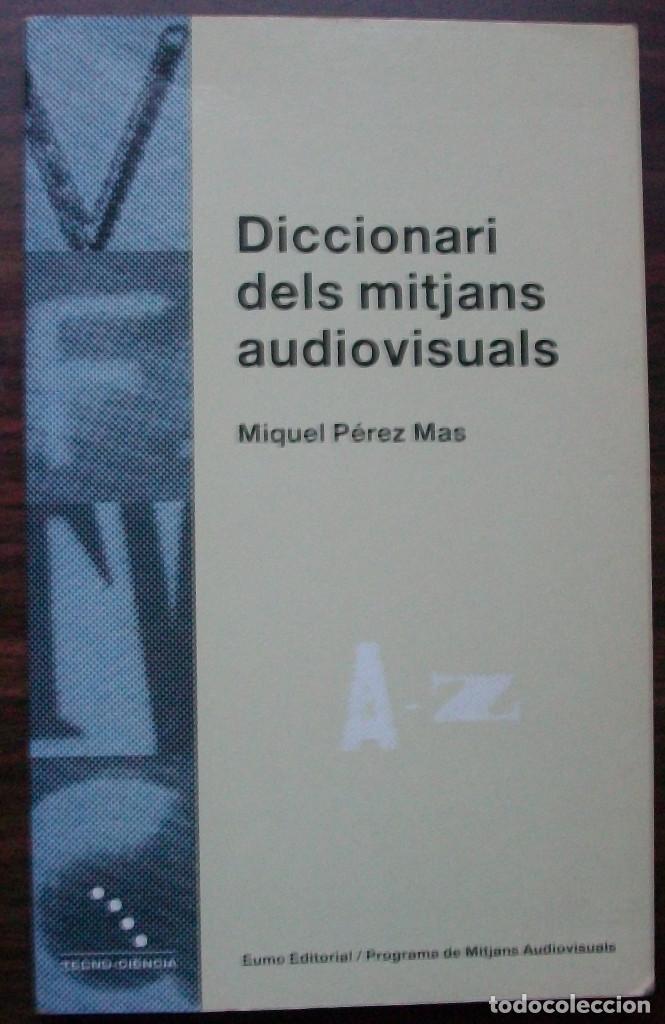 DICCIONARI DELS MITJANS AUDIOVISUALS. MIQUEL PEREZ MAS (Libros Nuevos - Diccionarios y Enciclopedias - Diccionarios)