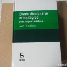 Diccionarios: BREVE DICCIONARIO ETIMOLOGICO LENGUA CASTELLANA JOAN COROMINES. Lote 142046930