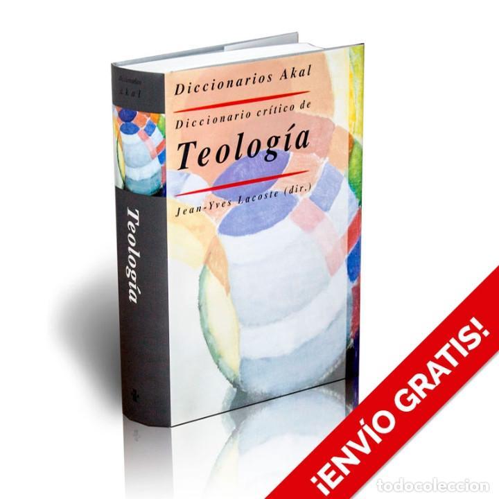 DICCIONARIO AKAL CRÍTICO DE TEOLOGÍA - JEAN-YVES LACOSTE (CARTONÉ) DESCATALOGADO!!! OFERTA!!! (Libros Nuevos - Diccionarios y Enciclopedias - Diccionarios)