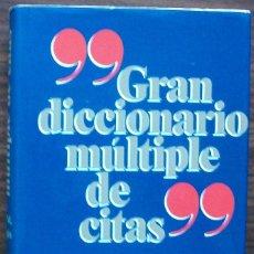 Diccionarios: GRAN DICCIONARIO MULTIPLE DE CITAS. JOSEP M. ALBAIGES, M. DOLORS HIPOLITO. Lote 155296066