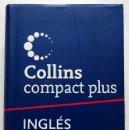 Diccionarios: DICCIONARIO INGLÉS COLLINS COMPACT PLUS. Lote 162291858