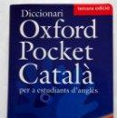 Diccionarios: DICCIONARI OXFORD POCKET CATALÀ PERA ESTUDIANTS D'ANGLÈS. Lote 162292098