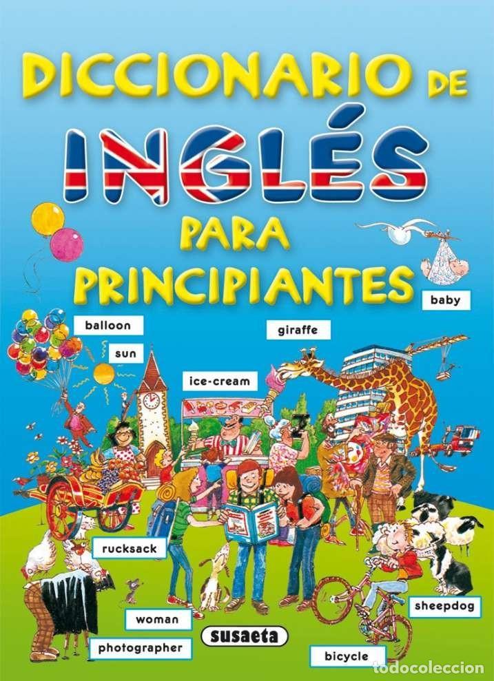 DICCIONARIO DE INGLES PARA PRINCIPIANTES (Libros Nuevos - Diccionarios y Enciclopedias - Diccionarios)
